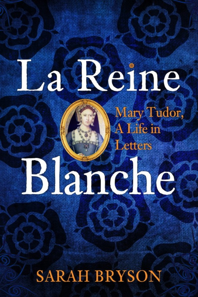 "Exclusive Interview with Sarah Bryson, Author of, ""La Reine Blanche"""